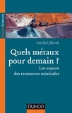 Michel Jébrak - Quels métaux pour demain? - Les enjeux des ressources minérales.