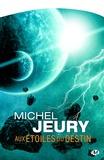 Michel Jeury - Aux étoiles du destin.