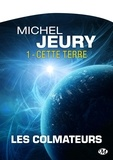 Michel Jeury - Les Colmateurs 1 : Cette Terre - Type produit POD.