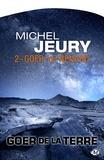 Michel Jeury - Goer de la Terre Tome 2 : Goer-le-renard.