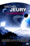 Michel Jeury - Goer de la Terre Tome 4 : La Marée d'or.
