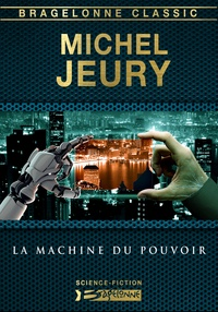 Michel Jeury - La Machine du pouvoir.