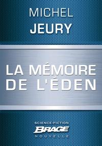 Michel Jeury - La Mémoire de l'Éden.