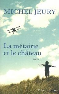 Michel Jeury - La métairie et le château.