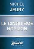 Michel Jeury - Le Cinquième Horizon.