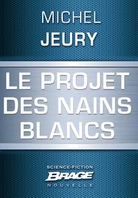 Michel Jeury - Le Projet des nains blancs.