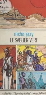Michel Jeury et Robert Gigi - Le sablier vert.