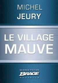 Michel Jeury - Le Village mauve.