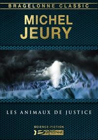 Michel Jeury - Les Animaux de justice.