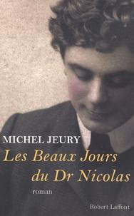Michel Jeury - Les beaux jours du docteur Nicolas.
