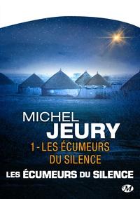 Michel Jeury - Les écumeurs du silence Tome 1 : Les écumeurs du silence.
