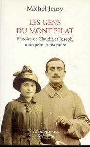 Michel Jeury - Les Gens du mont Pilat - Histoire de Claudia et Joseph, mon père et ma mère.