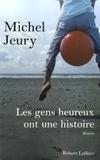 Michel Jeury - Les gens heureux ont une histoire.
