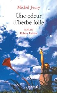 Michel Jeury - Les promesses de la terre Tome 2 : Une odeur d'herbe folle.
