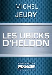 Michel Jeury - Les Ubicks d'Heldon.