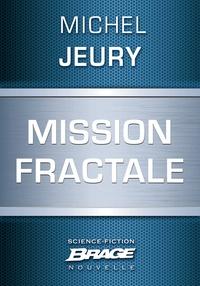 Michel Jeury - Mission fractale.