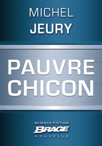 Michel Jeury - Pauvre Chicon.