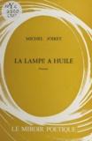Michel Joiret - La lampe à huile.