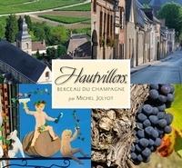 Michel Jolyot - Hautvillers, berceau du champagne.