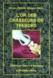 Michel Jonnas et André Oriol - L'or des chasseurs de trésors.