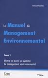 Michel Jonquières - Le manuel du management environnemental - Tome 1, Mettre en oeuvre un système de management environnemental.