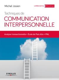 Michel Josien - Techniques de communication interpersonnelle - Analyse transactionnelle, école de Palo Alto, PNL.