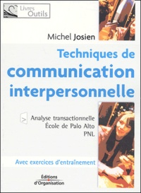 Michel Josien - Techniques de communication interpersonnelle - Analyse transactionnelle, Ecole de Palo Alto, PNL.