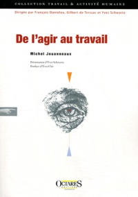 Michel Jouanneaux - De l'agir au travail.