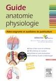 Michel Joubard et Brigitte Oller - Guide anatomie physiologie - Aides-soignants et auxiliaires de puériculture.