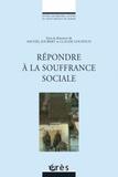 Michel Joubert et Claude Louzoun - Répondre à la souffrance sociale.