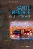 Michel Joubert et Robert Bres - Santé mentale, ville et violences.