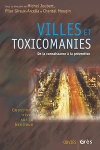 """Michel Joubert et Pilar Giraux-Arcella - Villes et """"toxicomanies"""" - Quelles prévntions ?."""
