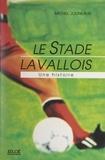 Michel Jouneaux et Bertrand Conneau - Le stade lavallois - Une histoire.