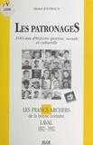 Michel Jouneaux - Les patronages : 100 ans d'histoire sportive, sociale et culturelle - Les Francs-archers de la bonne Lorraine, Laval (1892-1992).