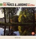 Michel Jourdheuil - 50 parcs & jardins dans le Val d'Oise.