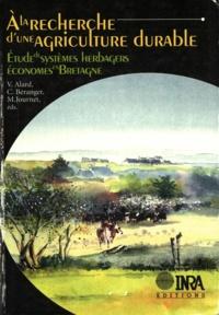 Michel Journet et  Collectif - A la recherche d'une agriculture durable. - Etude de systèmes herbagers économes en Bretagne.