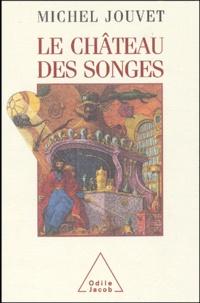 Michel Jouvet - Le château des songes.