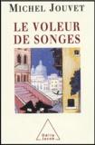 Michel Jouvet - Le voleur de songes.