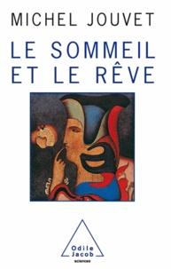 Michel Jouvet - Sommeil et le Rêve (Le).