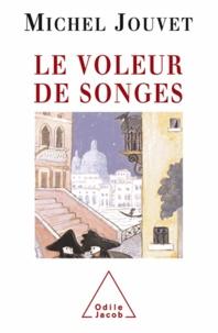 Michel Jouvet - Voleur de songes (Le).