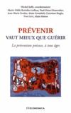 Michel Juffé - Prévenir vaut mieux que guérir - La prévention précoce, à tous âges.