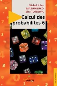Michel Jules Masumbuko bin Itongwa - Calcul des probabilités 6.