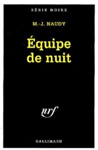 Michel-Julien Naudy - Équipe de nuit.