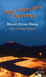 Michel-Julien Naudy - Zone frontière, Figueras.