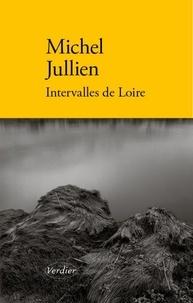 Michel Jullien - Intervalles de Loire.