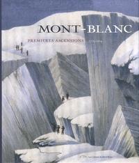 Michel Jullien et Jacques Perret - Mont-Blanc - Premières ascensions, 1770-1904.