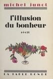 Michel Junot - L'illusion du bonheur.