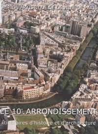 Michel Junot - Le 10e arrondissement - Itinéraires d'histoire et d'architecture.