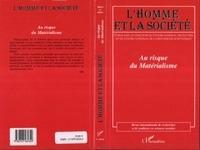 Michel Kail et Roland Lew - L'Homme et la Société N° 150/151 2003-2004 : Au risque du matérialisme.