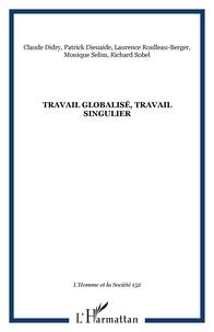 Michel Kail et  Collectif - L'Homme et la Société N° 152-153, 2004/2-3 : Travail globalisé - Travail singulier.